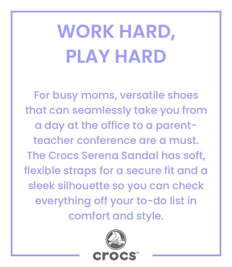 For busy moms, versatile shoes that can seamlessly take you from a day at the office to a parent-teacher conference are a must. The Crocs Serena Sandal has soft, flexible straps for a secure fit and a sleek silhouette so you can check everything off your to-do list in comfort and style.