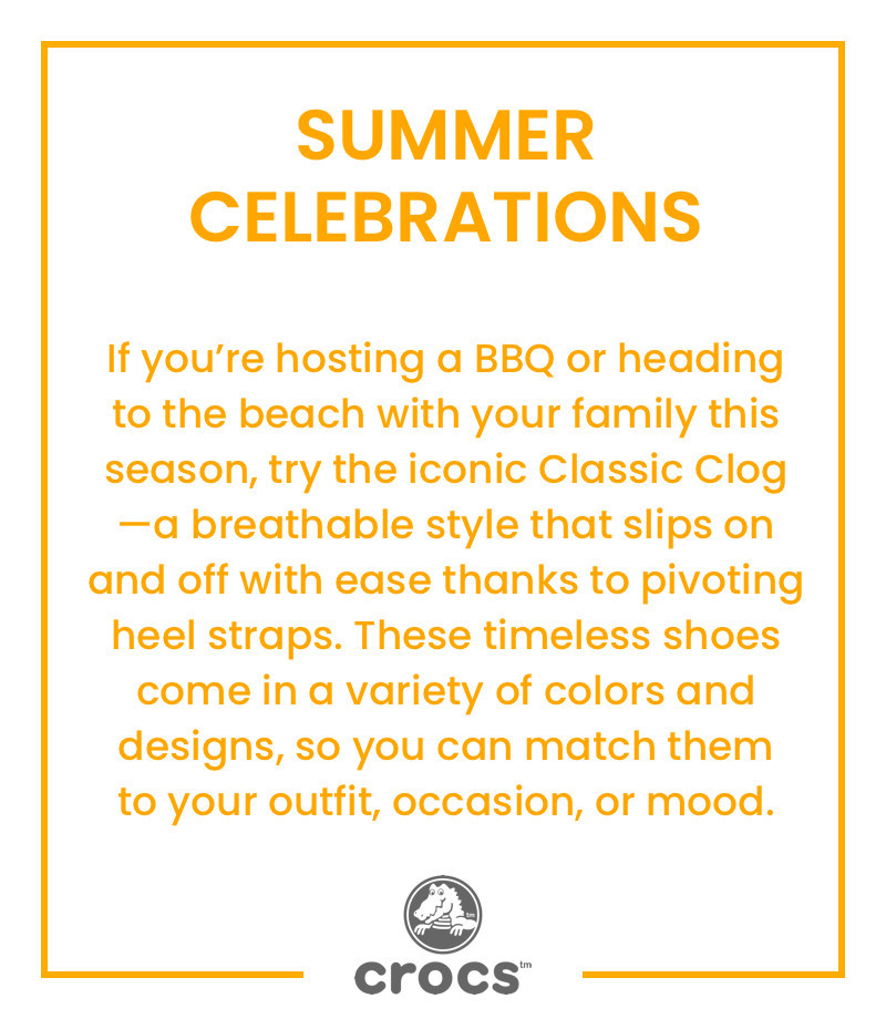 If you're hosting a BBQ or heading to the beach with your family this season, try the iconic Classic Clog—a breathable style that slips on and off with ease thanks to pivoting heel straps. These timeless shoes come in a variety of colors and designs, so you can match them to your outfit, occasion, or mood.