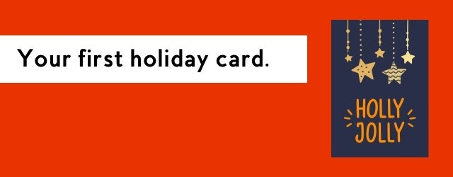 Your first holiday card.