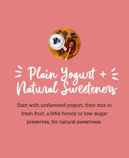 Plain Yogurt + Natural Sweeteners